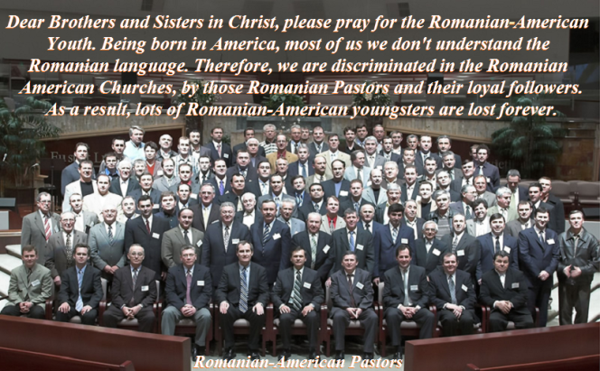 Romanian-American Pastors and the Romanian-American Youth  in the Romanian Churches. Pastorii Romani Americani din bisericile romane din America si Canada.
